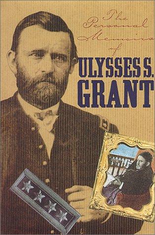 Personal Memoirs of Ulysses S. Grant (The American Civil War)