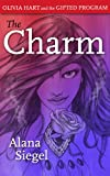 The Charm (Olivia Hart and the Gifted Program Book 1)