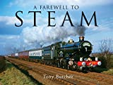 img - for A Farewell to Steam by Tony Butcher (25-Aug-2010) Hardcover book / textbook / text book