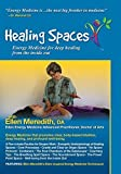 Healing Spaces: Energy Medicine for deep healing from the inside out