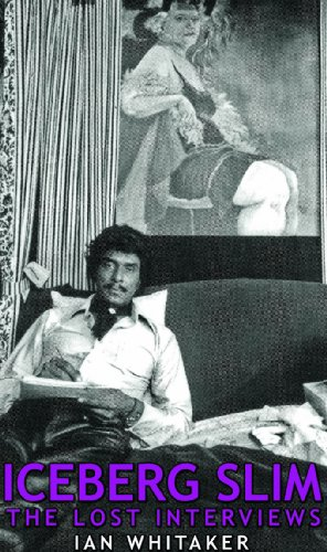 Books : Iceberg Slim: The Lost Interviews with the Pimp