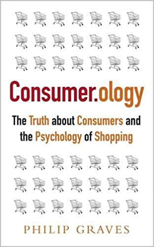 Online Ebook herunterladen Consumerology: The Truth about Consumers and the Psychology of Shopping PDF ePub iBook