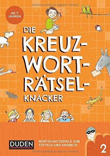 Die Kreuzworträtselknacker - ab 7 Jahren (Band 2): Wortschatzspiele zum Tüfteln und Knobeln