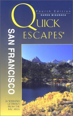 Read Online Quick Escapes San Francisco: 26 Weekend Getaways from the Bay Area (Quick Escapes Series) pdf epub