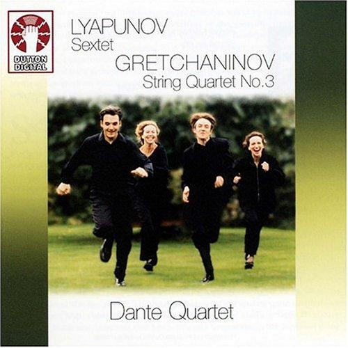 - Lyapunov: Sextet / Gretchaninov: String Quartet No. 3