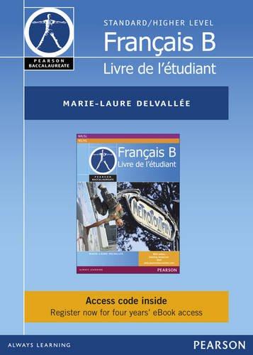 Français B: Livre de l'étudiant, Standard Level/Higher Level (eText) ( Access Code Card) (Pearson Baccalaureate)