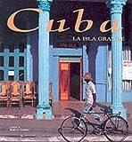 Cuba la isla grande. Ediz. illustrata
