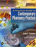 A Practical Guide to Contemporary Pharmacy Practice, Thompson, Judith E. and Davidow, Lawrence W., 0781741777