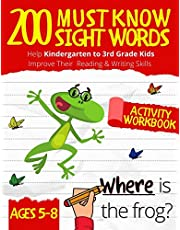 200 Must Know Sight Words Workbook: Top 200 High-Frequency Words Activity Workbook to Help Kids Improve Their Reading & Writing Skills | Kindergarten to 3rd Grade | Ages 5-8