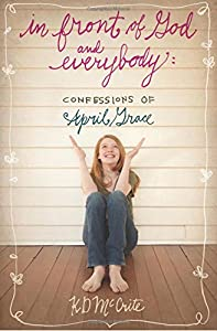 In Front of God and Everybody (The Confessions of April Grace)