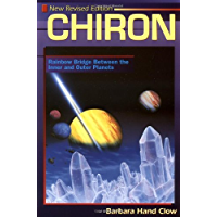 Chiron: Rainbow Bridge Between the Inner & Outer Planets: Rainbow Bridge Between the Inner and Outer Planets (Llewellyn's Modern Astrology Library)