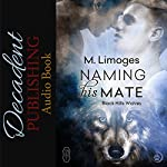 Naming His Mate: Black Hills Wolves, Book 17 | M. Limoges