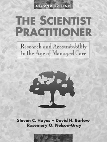 The Scientist Practitioner: Research and Accountability in the Age of Managed Care (2nd Edition)