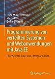 Programmierung von verteilten Systemen und Webanwendungen mit Java EE: Erste Schritte in der Java Enterprise Edition (German Edition)