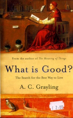 What Is Good? : The Search for the Best Way to Live PDF