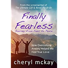 Finally Fearless - Journey from Panic to Peace: How Overcoming Anxiety Helped Me Find True Love