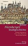 Kleine Nürnberger Stadtgeschichte (Kleine Stadtgeschichten)