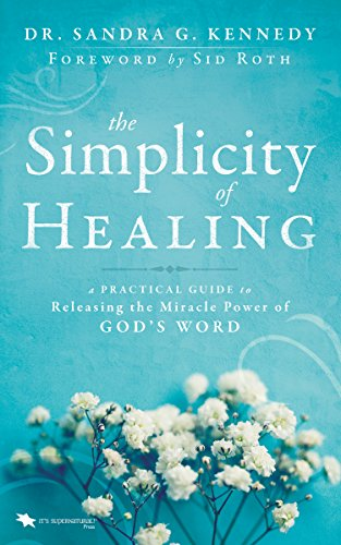 the-simplicity-of-healing-a-practical-guide-to-releasing-activating-the-miracle-power-of-gods-word