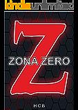 """ZONA ZERO: 1 """"El muro"""""""