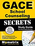GACE School Counseling Secrets Study Guide: GACE Test Review for the Georgia Assessments for the Certification of Educators