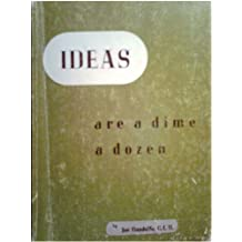 Ideas Are a Dime a Dozen...But the Man who Puts them into Practice is Priceless