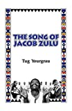 The Song of Jacob Zulu, Tug Yourgrau, 1611452740