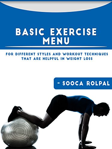 Basic Exercise Menu For Different Styles & Workout Techniques that Helpful in Weight Loss: Basic Exercise Menu For Different Styles & Workout Techniques that Helpful in Weight Loss