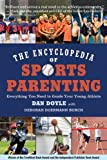 The Encyclopedia of Sports Parenting, Dan Doyle, 1620877899