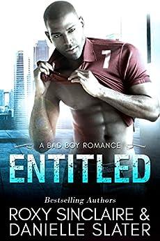 Entitled: A Bad Boy Romance (City Bad Boys Book 2) by [Sinclaire, Roxy, Slater, Danielle]