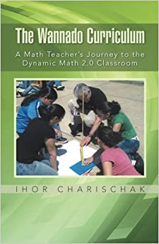 Book The Wannado Curriculum: A Math Teacher's Journey to the Dynamic Math 2.0 Classroom