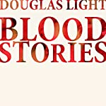 Blood Stories | Douglas Light