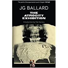 The Atrocity Exhibition: Annotated by J. G. Ballard (10-Apr-2014) Paperback