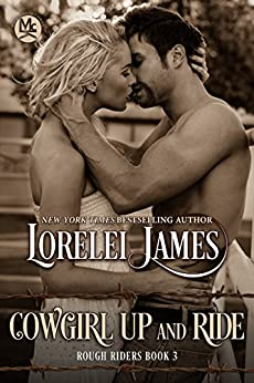 Cowgirl Up and Ride (Rough Riders Book 3) by [James, Lorelei]