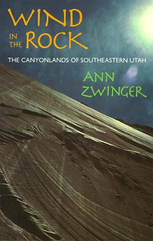 Wind in the Rock: The Canyonlands of Southeastern Utah