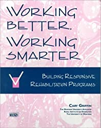 Working Better, Working Smarter: Building Responsive Rehabilitation Programs