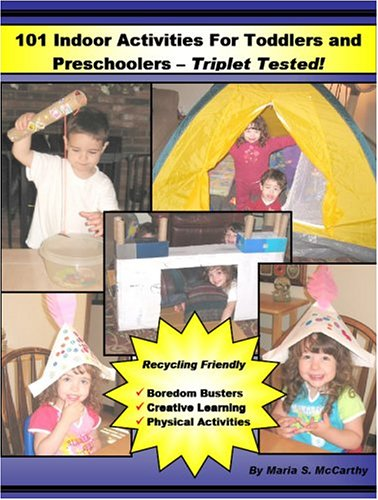 101 Indoor Activities for Toddlers and Preschoolers: Triplet Tested!