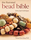 The Illustrated Bead Bible, Theresa Flores Geary, 1402723539