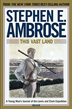 This Vast Land: A Young Man's Journal of the Lewis and Clark Expedition 0689864485 Book Cover