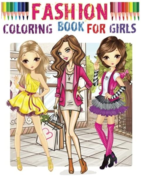 - Amazon.com: Fashion Coloring Book For Girls: Color Me Fashion & Beauty  (9781539116035): Violet Brown: Books
