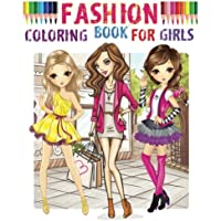 Fashion Coloring Book for girls: Color Me Fashion & Beauty 2017