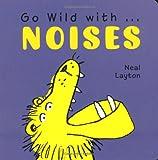 Go Wild with . . . Noises