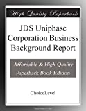 JDS Uniphase Corporation Business Background Report