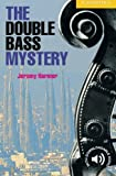 CER2: The Double Bass Mystery Level 2 (Cambridge English Readers)