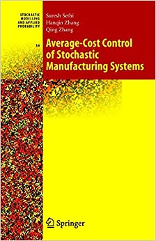 Average-Cost Control of Stochastic Manufacturing Systems (Stochastic Modelling and Applied Probability)
