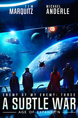 A Subtle War: An Alien Galactic Military Science Fiction Adventure (Enemy of my Enemy Book 3)