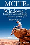 Windows 7 Enterprise Desktop Support Technician (EDST7) 70-685 Study Guide, Alan Frazier and Sean Odom, 145057436X