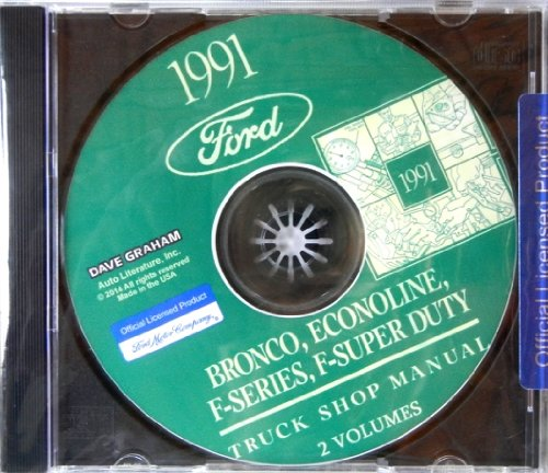1991 FORD TRUCK, PICKUP & VAN FACTORY REPAIR SHOP & SERVICE MANUAL CD - INCLUDES Bronco, F-150, F-250, F350, Econoline E-150, E-250, E-350, F-Super Duty -COVERS Engine, Body, Chassis & ()