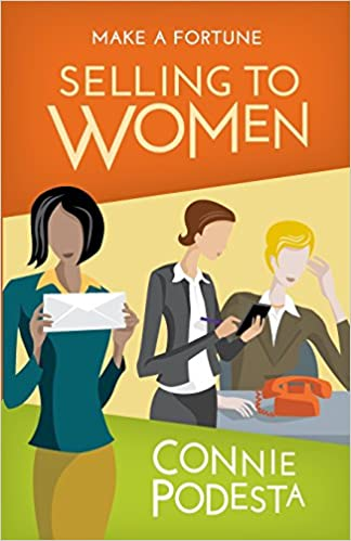 Make a Fortune Selling to Women: Selling to Men (2ND EDITION