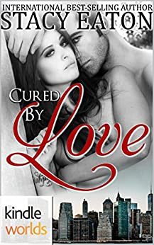 The Remingtons: Cured by Love (Kindle Worlds) by [Eaton, Stacy]
