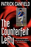 The Counterfeit Lefty, Patrick Canfield, 0963395246